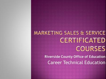 Riverside County Office of Education Career Technical Education.