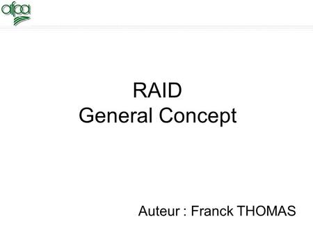NEC Computers SAS - Confidential - Oct 2008 - RAID General Concept 1 RAID General Concept Auteur : Franck THOMAS.