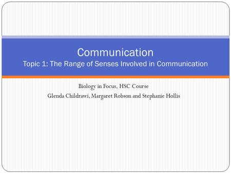 Communication Topic 1: The Range of Senses Involved in Communication