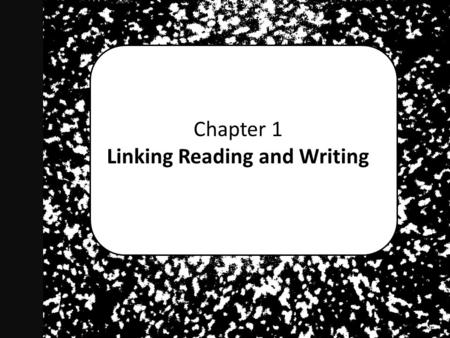 Chapter 1 Linking Reading and Writing.  Begins as response to reading  Includes some content from reading  Shows some knowledge of the reading.