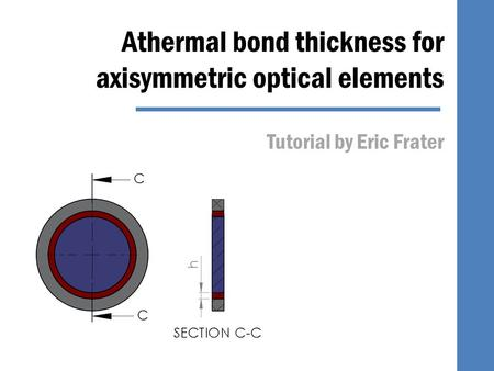 Athermal bond thickness for axisymmetric optical elements Tutorial by Eric Frater.