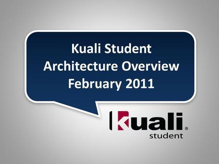 Kuali Student Architecture Overview February 2011