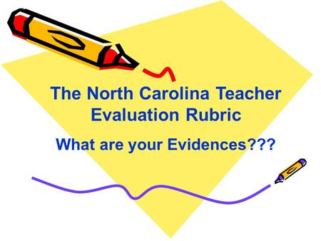 The North Carolina Teacher Evaluation Rubric