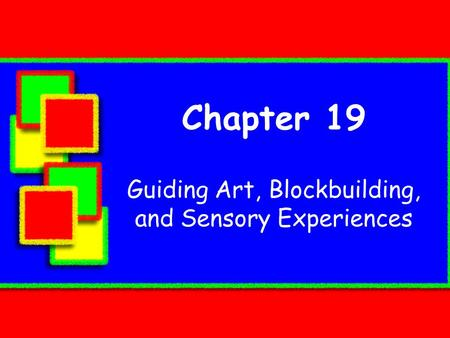 Guiding Art, Blockbuilding, and Sensory Experiences