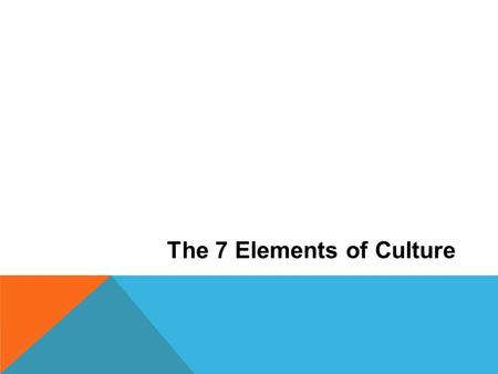 The 7 Elements of Culture