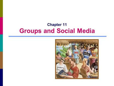 Chapter 11 Groups and Social Media