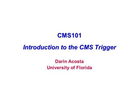 CMS101 Introduction to the CMS Trigger