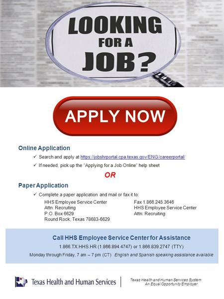 Online Application Search and apply at https://jobshrportal.cpa.texas.gov/ENG/careerportal/https://jobshrportal.cpa.texas.gov/ENG/careerportal/ If needed,