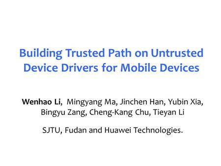 Building Trusted Path on Untrusted Device Drivers for Mobile Devices