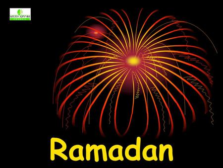 Ramadan. 9 th month of the Muslim calendar (Sha'aban)