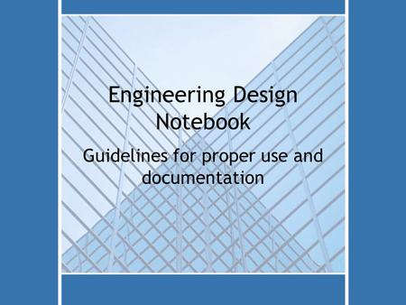 Engineering Design Notebook Guidelines for proper use and documentation.