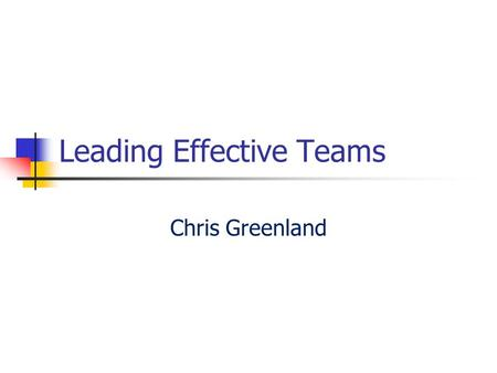 Leading Effective Teams Chris Greenland. Key themes Holding to account Making a positive impact Working together Fulfilling our vision.