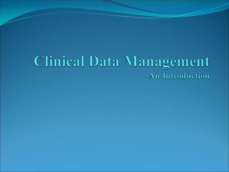 Clinical Data Management is involved in all aspects of processing the clinical data, working with a range of computer applications, database systems.