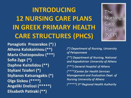 (*) Department of Nursing, University of Peloponnese (**) Department of Nursing, National and Kapodistrian University of Athens (***) General Hospital.