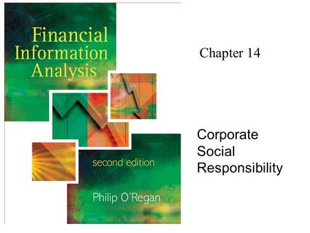 Chapter 14 Corporate Social Responsibility. Financial Information Analysis2 Copyright 2006 John Wiley & Sons Ltd Corporate Social Responsibility Recent.