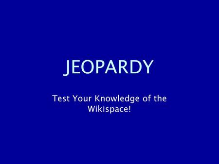 JEOPARDY Test Your Knowledge of the Wikispace!. Categories Biopsychosocialspiritual Interventions Protective/Risk Factors for Soldiers Transitions Jasawa.