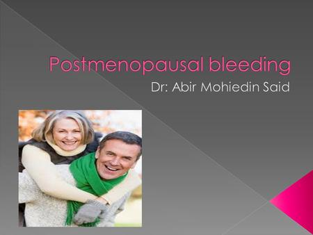  The term post menopause is applied to women who have not experienced a menstrual bleed for a minimum of 12 months, assuming that they do still have.