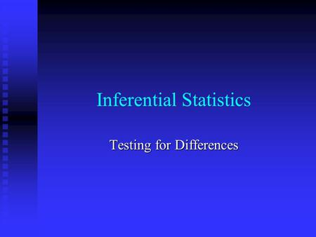 Inferential Statistics Testing for Differences. Introduction Whether the research design is experimental, quasi-experimental, or non- experimental, many.