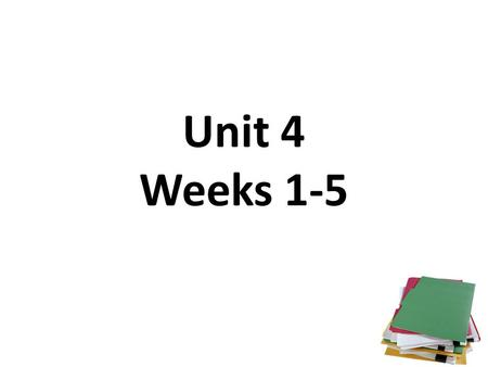 Unit 4 Weeks 1-5. Unit 4-Week 1 Spelling Words: Suffix -ion Copy spelling words once. 1.admit 2.admission 3.permit 4.permission 5.explain 6.explanation.