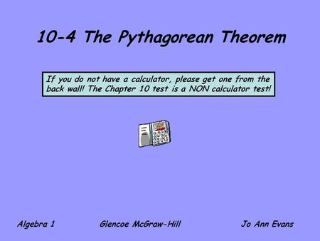 10-4 The Pythagorean Theorem