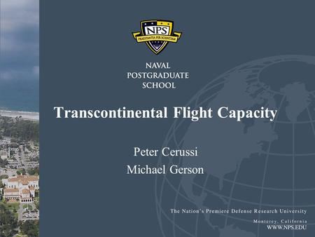 Transcontinental Flight Capacity Peter Cerussi Michael Gerson.