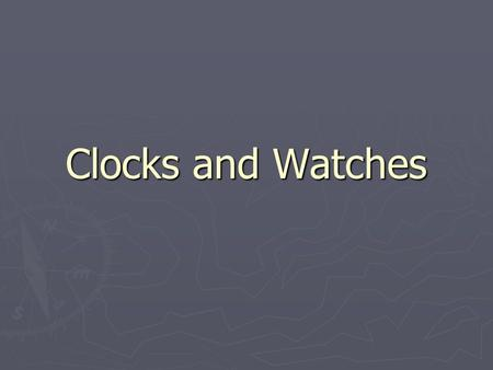 Clocks and Watches. Pendulum Clocks A pendulum oscillates with a frequency of: g is gravitational acceleration R is the length of the pendulum (pivot.
