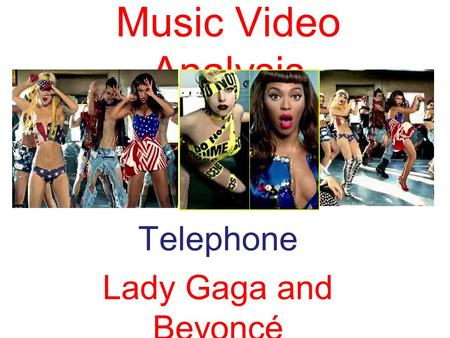 Music Video Analysis Telephone Lady Gaga and Beyoncé.