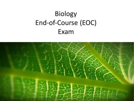 Biology End‐of‐Course (EOC) Exam. In spring 2014, all students taking Integrated Inquiry Science (Level II) will participate in an end- of-course exam.