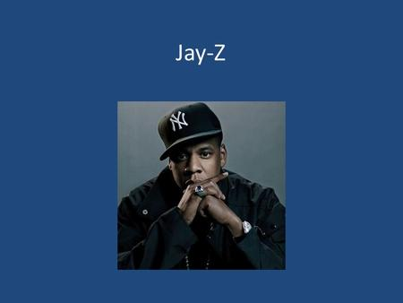 Jay-Z. Fact about Jay-Z His real name is Shawn Carter He was born in Brooklyn New York His net worth is 520 million dollars He is the owner of Roc-A-Fella.