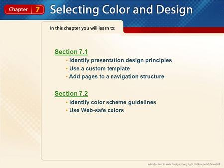 Section 7.1 Identify presentation design principles Use a custom template Add pages to a navigation structure Section 7.2 Identify color scheme guidelines.