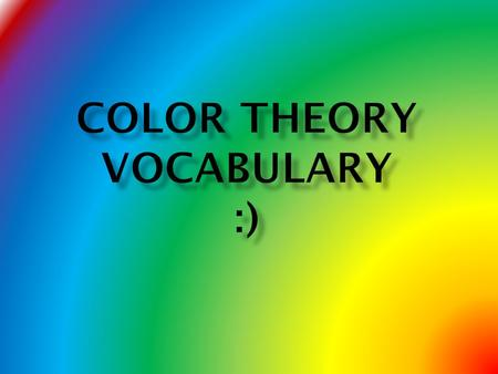 Color theory Vocabulary :)