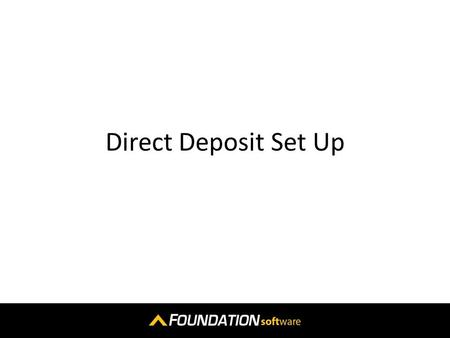 Direct Deposit Set Up. You should allow a minimum of 3-4 weeks before being able to implement this process.