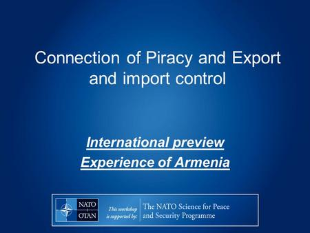 Connection of Piracy and Export and import control International preview Experience of Armenia.