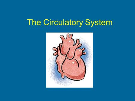 The Circulatory System. Transportation system by which oxygen and nutrients reach the body's cells, and waste materials are carried away.
