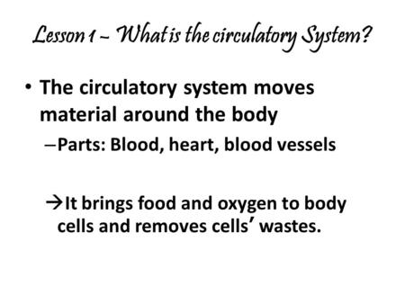 Lesson 1 – What is the circulatory System?