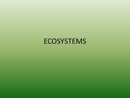 ECOSYSTEMS. Living or nonliving? Living vs. Nonliving A living thing is called an organism (or-guh-niz- um). Living and nonliving things interact together.