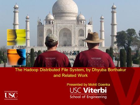 The Hadoop Distributed File System, by Dhyuba Borthakur and Related Work Presented by Mohit Goenka.