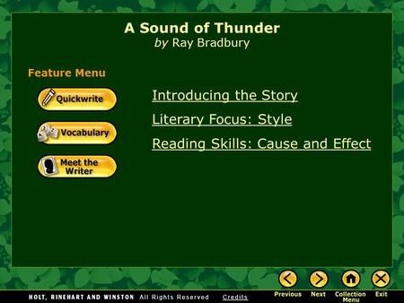Introducing the Story Literary Focus: Style Reading Skills: Cause and Effect A Sound of Thunder by Ray Bradbury Feature Menu.