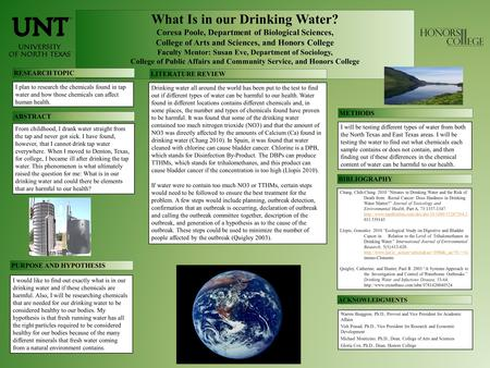 What Is in our Drinking Water? Coresa Poole, Department of Biological Sciences, College of Arts and Sciences, and Honors College Faculty Mentor: Susan.