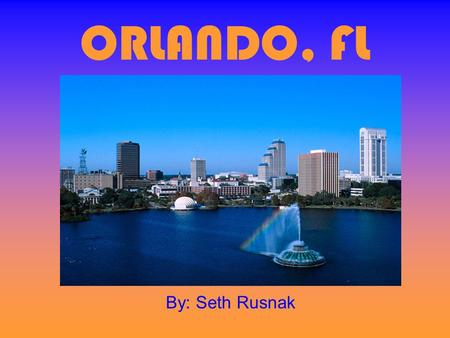 ORLANDO, FL By: Seth Rusnak. PLACES TO STAY There are over 450 hotels and resorts to choose from. As well as estimated 26,000 vacation rental homes. Offerings.