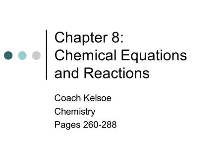 Chapter 8: Chemical Equations and Reactions
