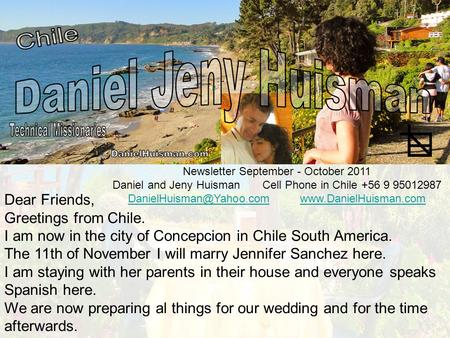Newsletter September - October 2011 Daniel and Jeny Huisman Cell Phone in Chile +56 9 95012987