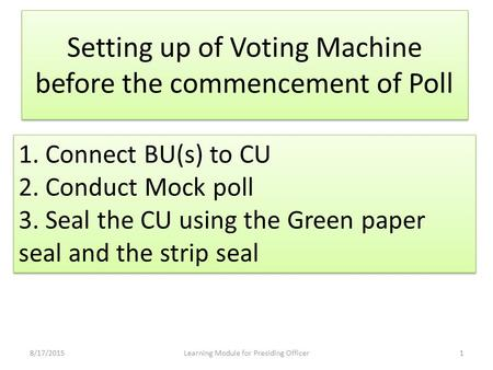 Setting up of Voting Machine before the commencement of Poll