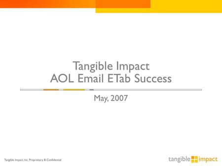 Tangible Impact AOL Email ETab Success May, 2007.