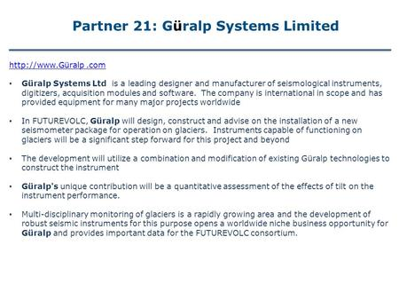 Güralp Systems Ltd is a leading designer and manufacturer of seismological instruments, digitizers, acquisition modules and software.