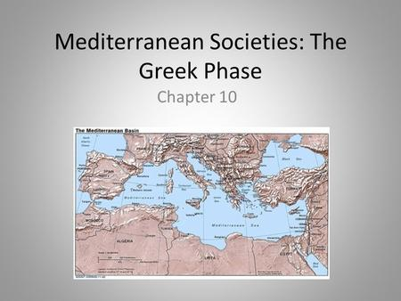 Mediterranean Societies: The Greek Phase