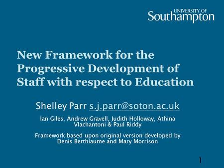 New Framework for the Progressive Development of Staff with respect to Education Shelley Parr Ian Giles, Andrew.