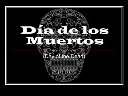 Día de los Muertos (Day of the Dead). Vocabulary Ofrendas – Offerings, gifts Altares - altars Cempasúchitl – Indigenous work meaning literally 20 flowers.