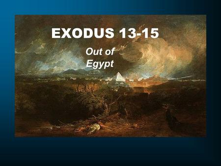 EXODUS 13-15 Out of Egypt. Summary of the Exodus Event Supernatural growth of the child in the womb of Egypt Supernatural Preservation of the child in.
