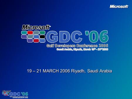 19 – 21 MARCH 2006 Riyadh, Saudi Arabia. XML and Web Services support in SQL Server 2005 Michael Storey Xpertise Training Ltd (UK)